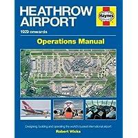 Heathrow Airport Manual (New Ed) (Haynes Operational Manual)