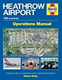 Heathrow Airport Manual: 1929 onwards (Haynes Operational Manual)