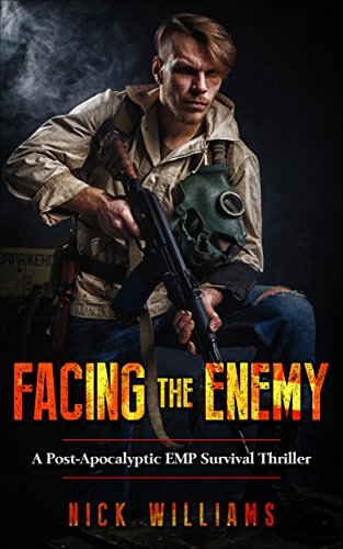 Facing The Enemy: A Post-Apocalyptic EMP Survival Thriller (The EMP Brothers Series Book 3)