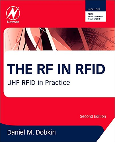 The RF in RFID, Second Edition: UHF RFID in Practice by Daniel M Dobkin