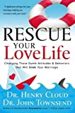 Rescue Your Love Life, Henry Cloud and John Townsend, 1591455138