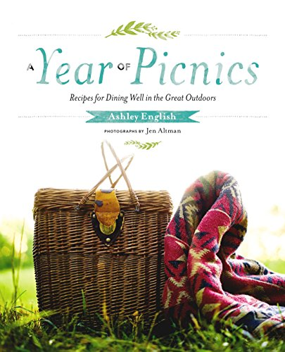 A Year of Picnics: Recipes for Dining Well in the Great ()