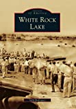 White Rock Lake (Images of America)
