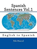 img - for Spanish Sentences Vol.1: English to Spanish (Volume 1) by Nik Marcel (2014-03-04) book / textbook / text book