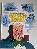 Les Histoires merveilleuses des oncles Paul : La pipe était culottée de l'intérieur