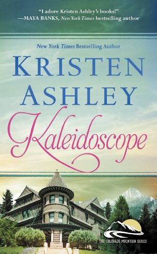 Kaleidoscope (Colorado Mountain Series Book 6) by [Ashley, Kristen]