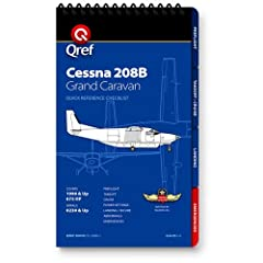 Whether you land on runways, waterways, or in the remote reaches of the Alaskan bush, this one-of-a-kind, Cessna 208B-specific checklist from Qref is just the item that will take your safety, efficiency, and operational know-how to a remarkab...