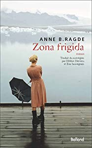 vignette de 'Zona frigida (Anne Birkefeldt Ragde)'