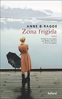 Zona frigida, Ragde, Anne Birkenfelt