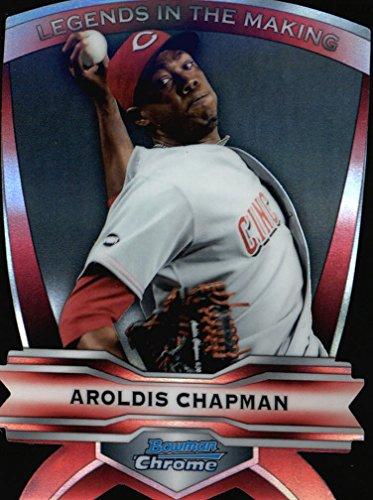 2012 Bowman Chrome Legends In The Making Die Cuts #AC Aroldis Chapman * ()