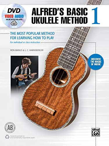 Alfred's Basic Ukulele Method 1: The Most Popular Method for Learning How to Play, Book, DVD & Online Audio & Video (Alfred's Basic Ukulele Library)