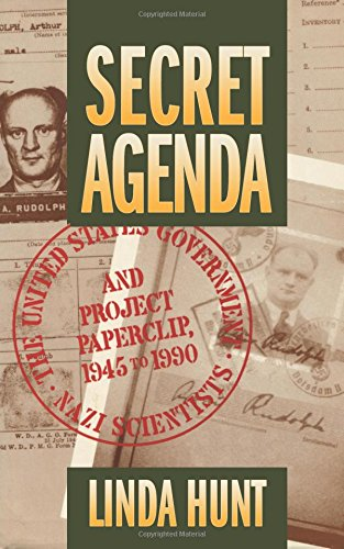 Secret Agenda: The United States Government, Nazi Scientists, and Project Paperclip, 1945-1990