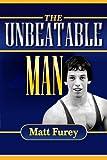 The Unbeatable Man, Matt Furey, 0981932053