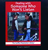 Dealing with Someone Who Won't Listen, Lisa K. Adams, 0823950743