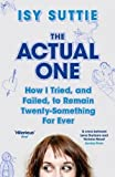 The Actual One: How I tried, and failed, to remain twenty-something for ever