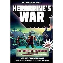 Herobrine's War: The Birth of Herobrine Book Three: A Gameknight999 Adventure: An Unofficial Minecrafter's Adventure (The Gameknight999 Series)