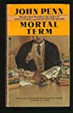 Mortal Term, John Penn, 0553259318