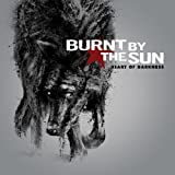 Heart of Darkness by BURNT BY THE SUN (2009-08-18)