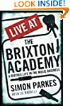 Live At the Brixton Academy: A riotou...