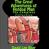 The Great Adventures of Hotdog Man: The Complete Collection | David Lee Baer