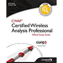 CWAP Certified Wireless Analysis Professional Official Study Guide: CWAP-402