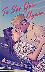 To See You Again: A World War II Romance Anthology