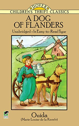 A Dog of Flanders: Unabridged; In Easy-to-Read Type (Dover Children's Thrift ()