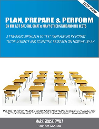 Plan, Prepare & Perform: A Strategic Approach to Test Prep Fueled by Expert Tutor Insights and Scientific Research on How We Learn