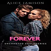 Forever: Enchanted Souls Series, Book 5 | Alice Jamison