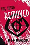 The Third Removed, Kee Briggs, 0595203507