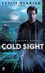 Cold Sight: Extrasensory Agents (Extrasensory Agents Series Book 1)