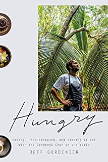 Book Cover: Hungry: Eating, Road-Tripping, and Risking It All with the Greatest Chef in the World