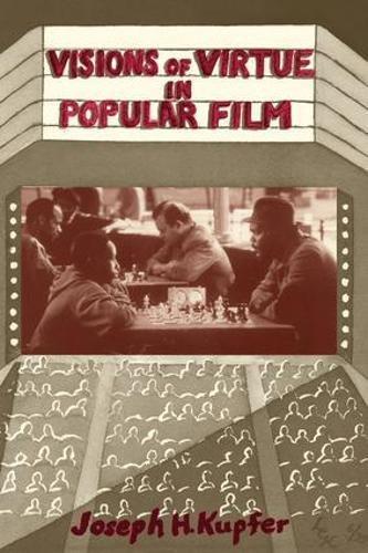Visions Of Virtue In Popular Film (Thinking Through Cinema)