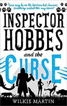 Inspector Hobbes and the Curse: A Comedy Crime Fantasy (unhuman Book 2) by [Martin, Wilkie]