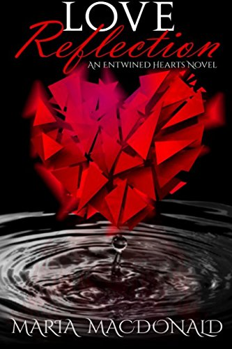 Love Reflection (Entwined Hearts Series) (Volume 1) pdf epub