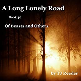 A Long Lonely Road, Of Beasts and Others, book 46 by [Reeder, TJ]