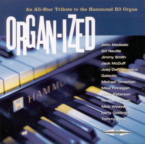 - Organ-Ized: An All-Star Tribute to the Hammond B3 Organ