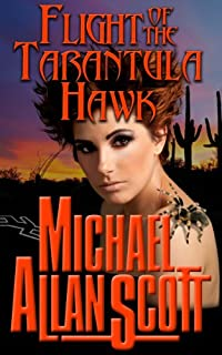 Flight Of The Tarantula Hawk by Michael Allan Scott ebook deal