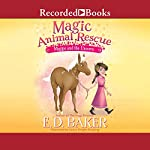 Maggie and the Unicorn: Magic Animal Rescue, Book 3 | E. D. Baker