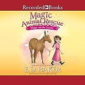 Maggie and the Unicorn: Magic Animal Rescue, Book 3 | E. D. Baker