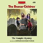 The Vampire Mystery: The Boxcar Children, Book 120 | Gertrude Chandler Warner