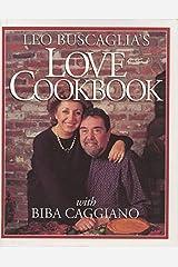 Leo Buscaglia's Love Cookbook Kindle Edition