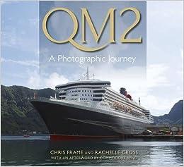 QM2 A Photographic Journey