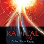 The Radical Path | Father Peter Bowes