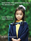 Educating the Introverted Child: The Silent Cohort
