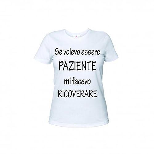 T-shirt maglia in cotone bianca donna uomo con scritta SE VOLEVO ESSERE PAZIENTE MI FACEVO RICOVERAR...