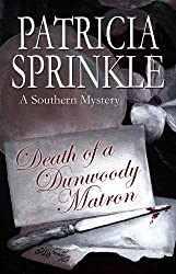 Death Of A Dunwoody Matron (A Southern Mystery Book 5)