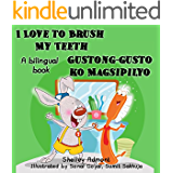 ESL kids book: Love to Brush My Teeth Gustong-gusto ko Magsipilyo (English Tagalog) bilingual childrens books: tagalog for beginners, ESL children's books (English Tagalog Bilingual Collection)