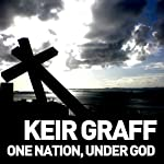 One Nation, Under God | Keir Graff