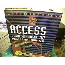 ACCESS POUR WINDOWS 95 (LE PROGRAMMEUR)+CDROM
